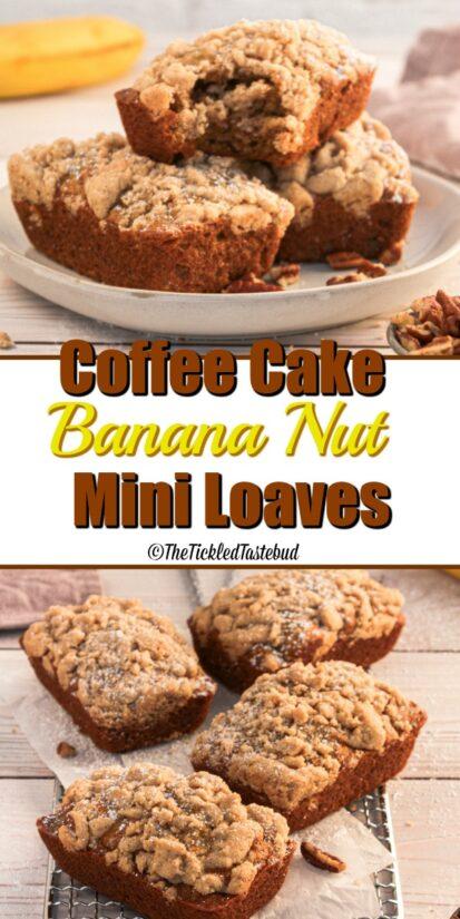 Pinterest ready Coffee Cake Banana Nut Mini Loaves